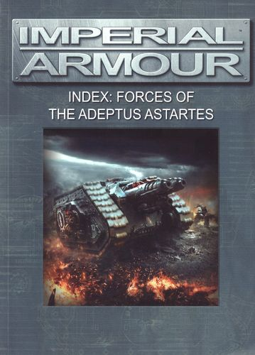 Imperial Armour – Index: Forces of the Adeptus Astartes